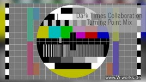 Dark Times Collaboration – Turning Point Mix Contest 2021